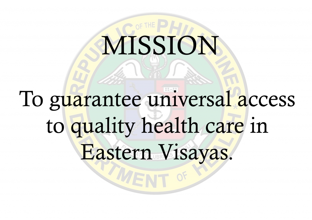 Mission DOHRO8 : To guarantee universal access to quality health care in Eastern Visayas